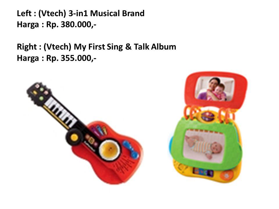 Left : (Vtech) 3-in1 Musical Brand Harga : Rp. 380