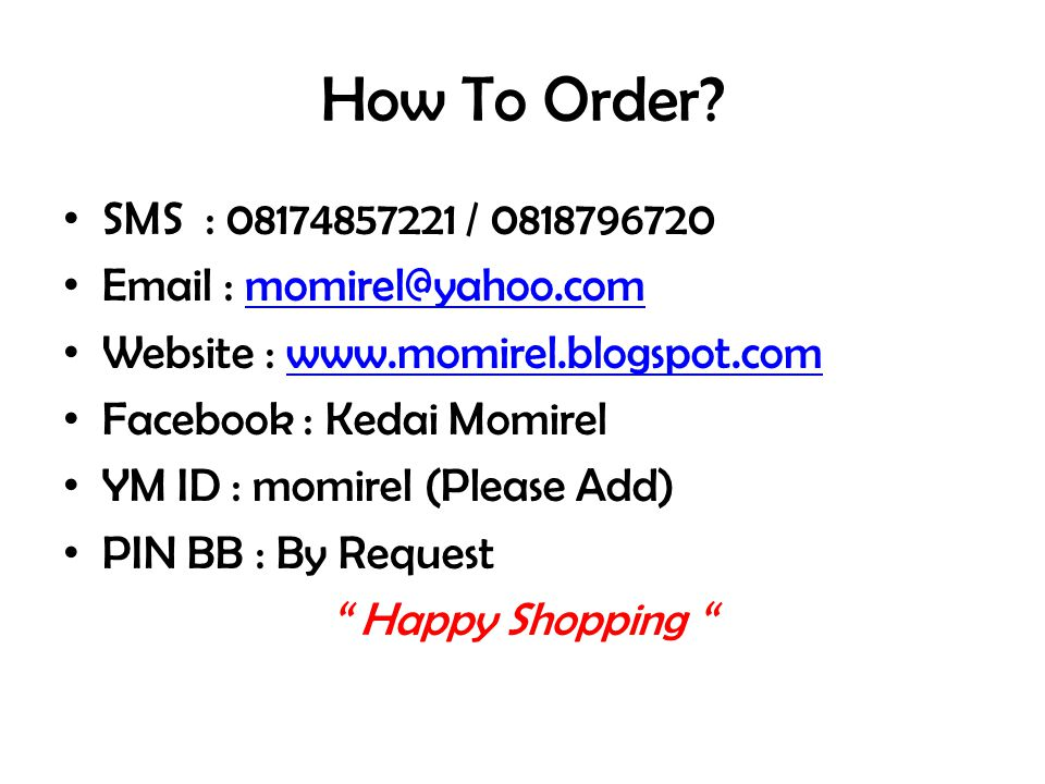 How To Order SMS : 08174857221 / 0818796720. Email : momirel@yahoo.com. Website : www.momirel.blogspot.com.