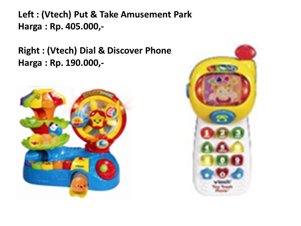 Left : (Vtech) Put & Take Amusement Park Harga : Rp. 405