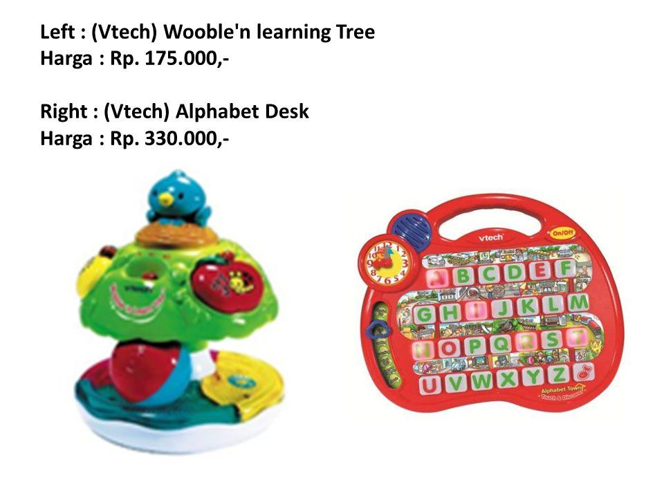 Left : (Vtech) Wooble n learning Tree Harga : Rp. 175