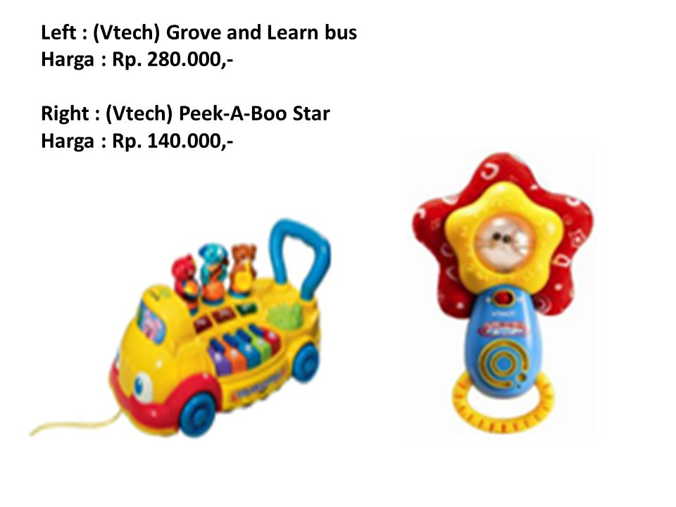 Left : (Vtech) Grove and Learn bus Harga : Rp. 280
