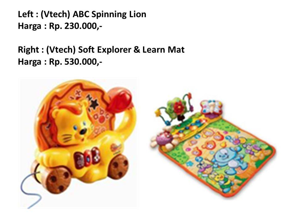 Left : (Vtech) ABC Spinning Lion Harga : Rp. 230