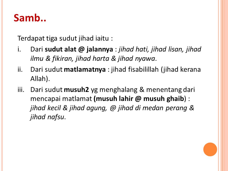 Samb.. Terdapat tiga sudut jihad iaitu :