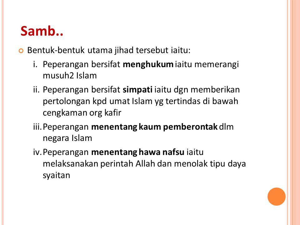 Samb.. Bentuk-bentuk utama jihad tersebut iaitu: