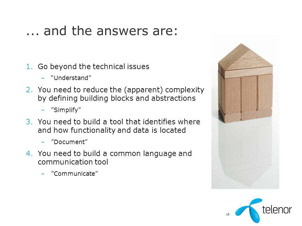 ... and the answers are: Go beyond the technical issues