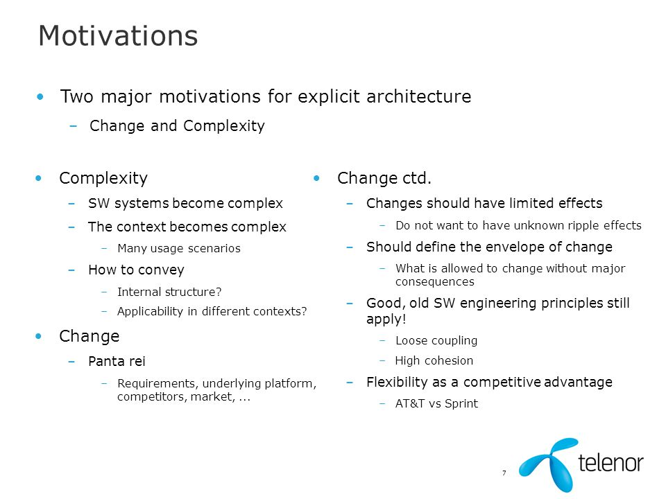 Motivations Two major motivations for explicit architecture Complexity