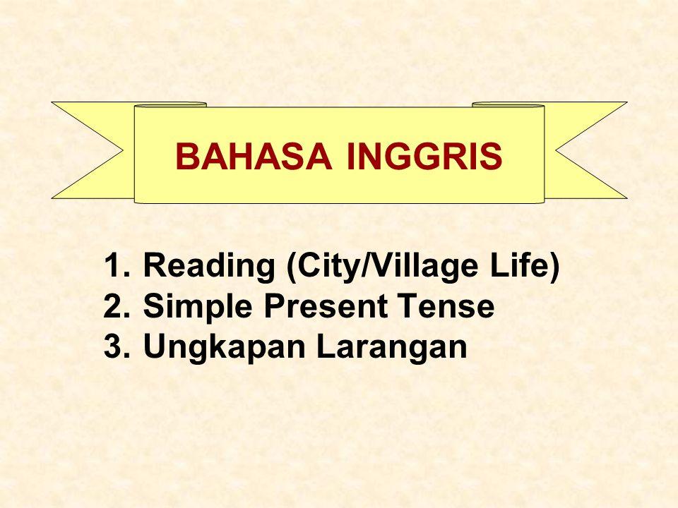 Reading (City/Village Life) Simple Present Tense Ungkapan Larangan