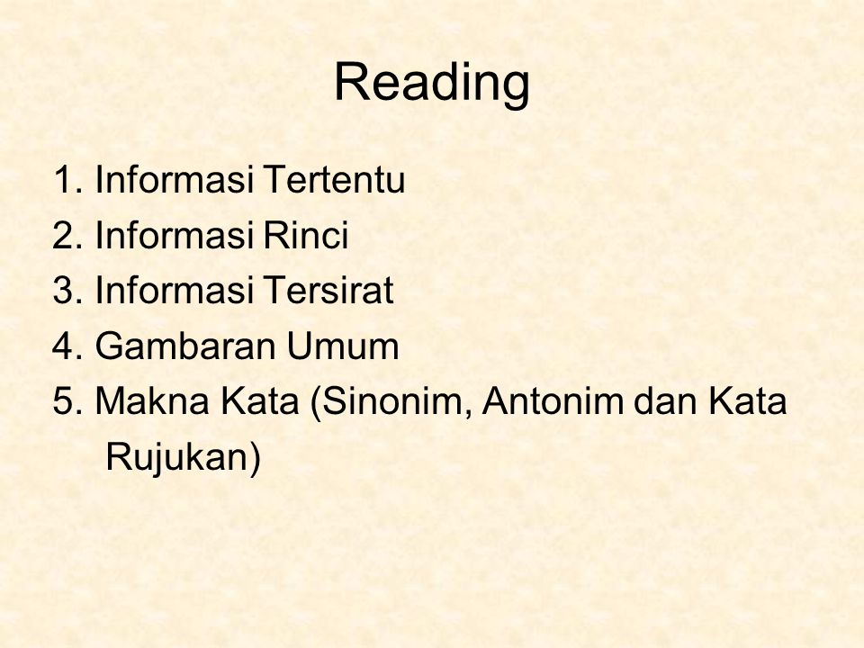 Reading 1. Informasi Tertentu 2. Informasi Rinci 3. Informasi Tersirat