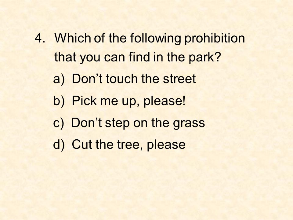 Which of the following prohibition that you can find in the park