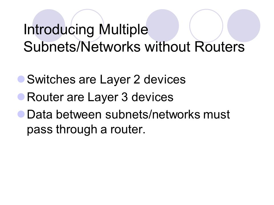 Introducing Multiple Subnets/Networks without Routers