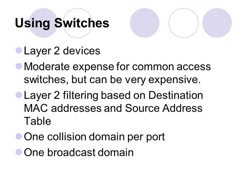 Using Switches Layer 2 devices