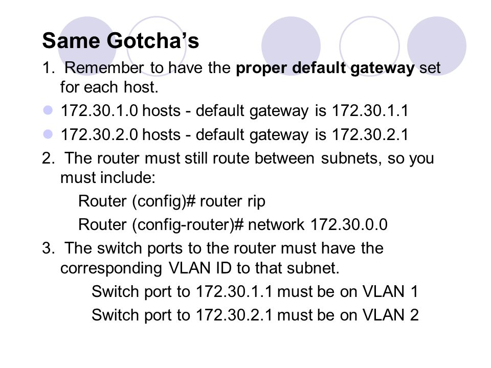 Same Gotcha's 1. Remember to have the proper default gateway set for each host. 172.30.1.0 hosts - default gateway is 172.30.1.1.