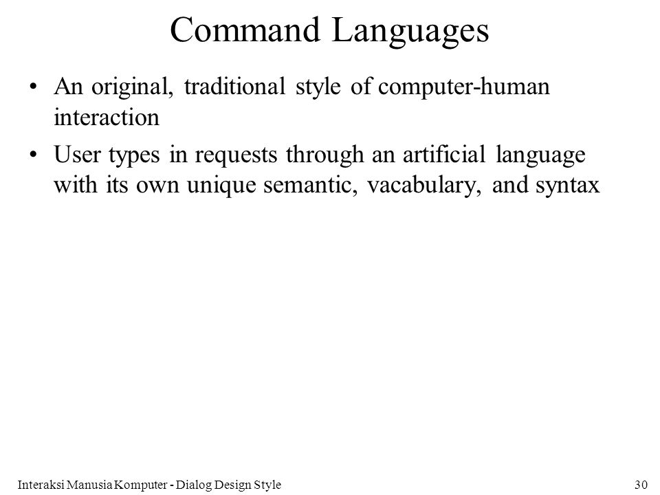 Command Languages An original, traditional style of computer-human interaction.