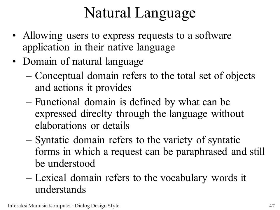 Natural Language Allowing users to express requests to a software application in their native language.