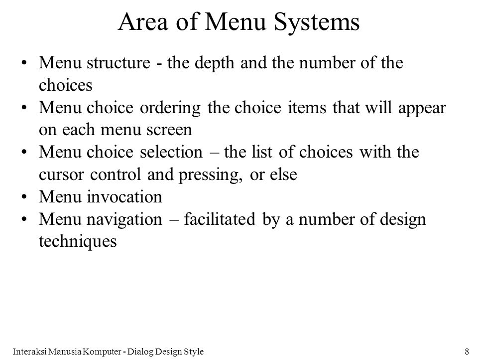 Area of Menu Systems Menu structure - the depth and the number of the choices.