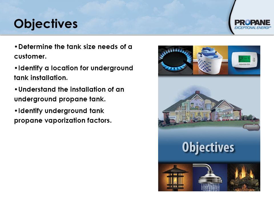 Objectives Determine the tank size needs of a customer.