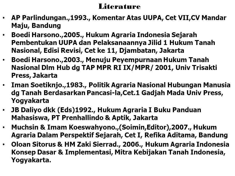 Literature AP Parlindungan.,1993., Komentar Atas UUPA, Cet VII,CV Mandar Maju, Bandung.