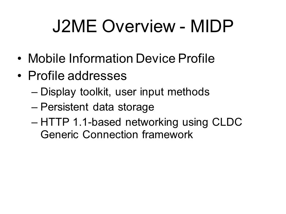 J2ME Overview - MIDP Mobile Information Device Profile