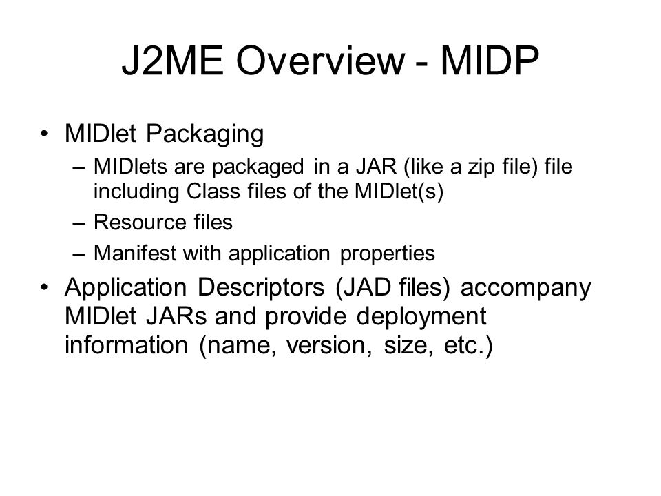 J2ME Overview - MIDP MIDlet Packaging