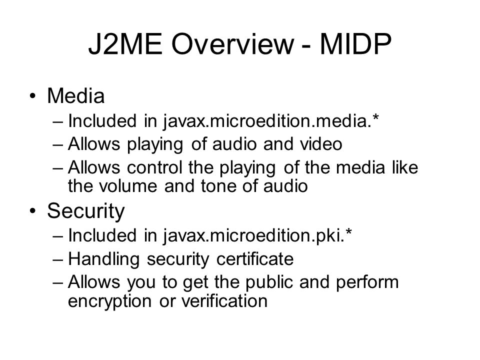 J2ME Overview - MIDP Media Security