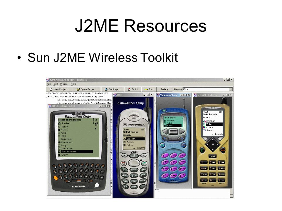 J2ME Resources Sun J2ME Wireless Toolkit
