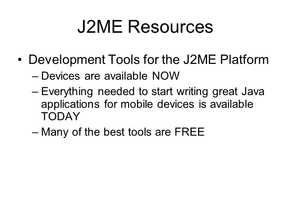J2ME Resources Development Tools for the J2ME Platform