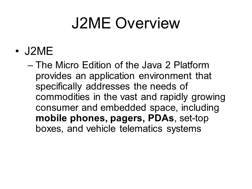 J2ME Overview J2ME.