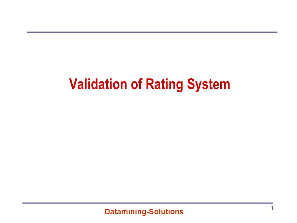 Validation of Rating System