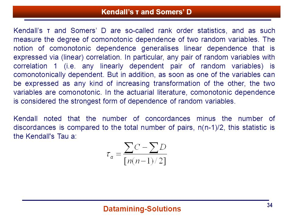 Kendall's τ and Somers' D