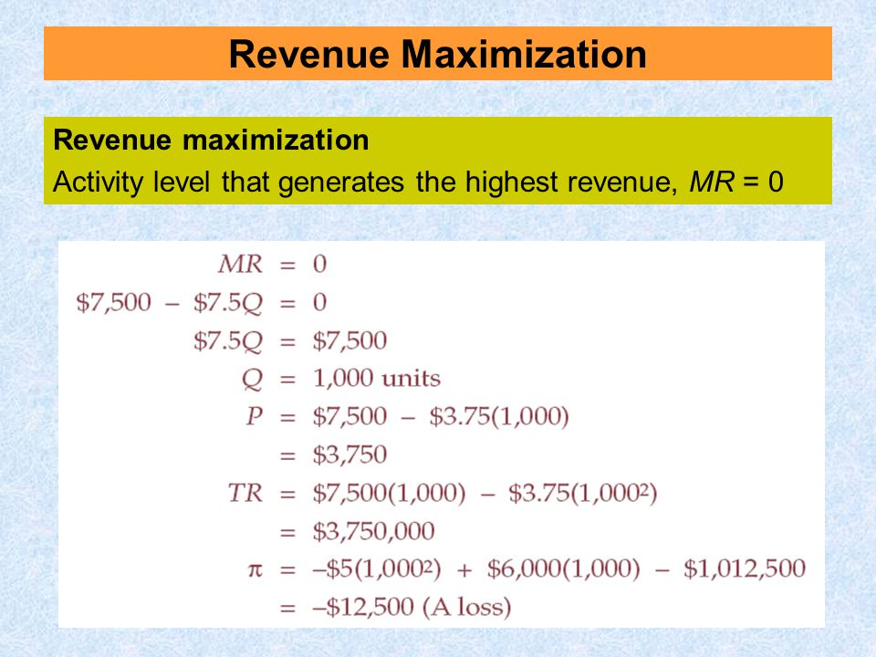 Revenue Maximization Revenue maximization