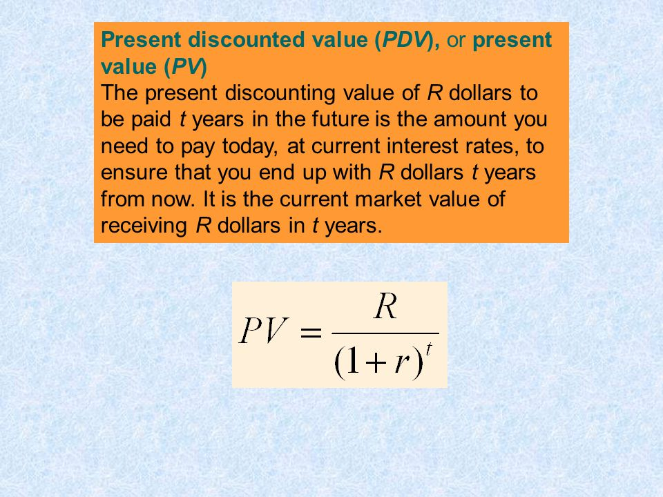 Present discounted value (PDV), or present value (PV)