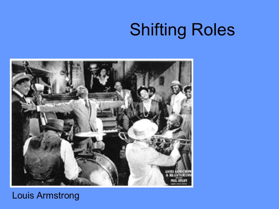 Shifting Roles Louis Armstrong