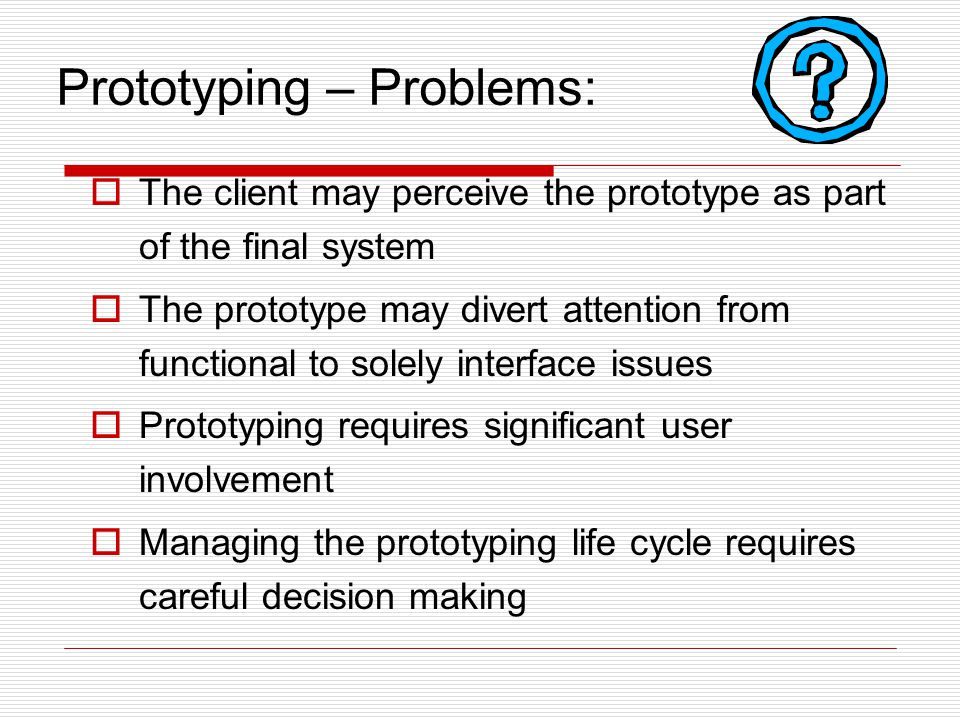 Prototyping – Problems:
