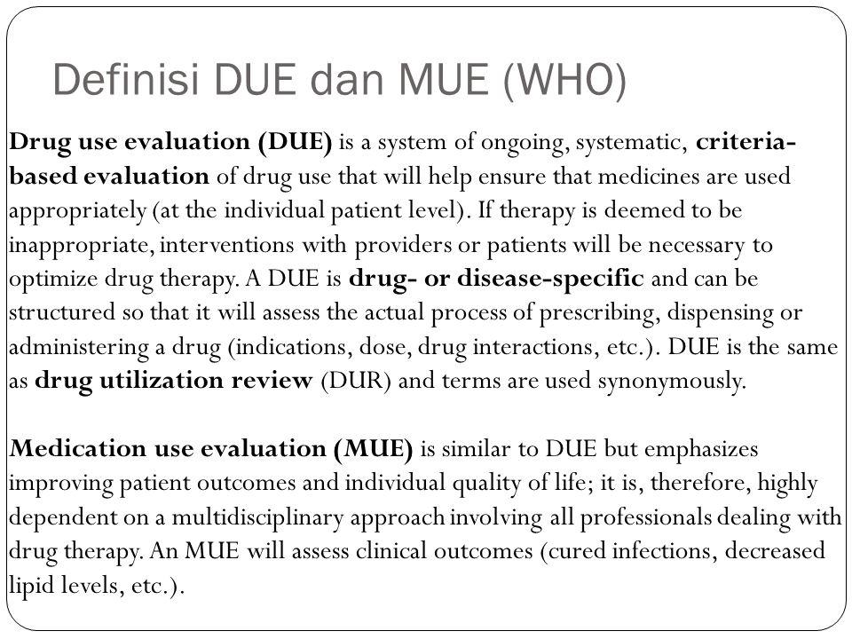 Definisi DUE dan MUE (WHO)