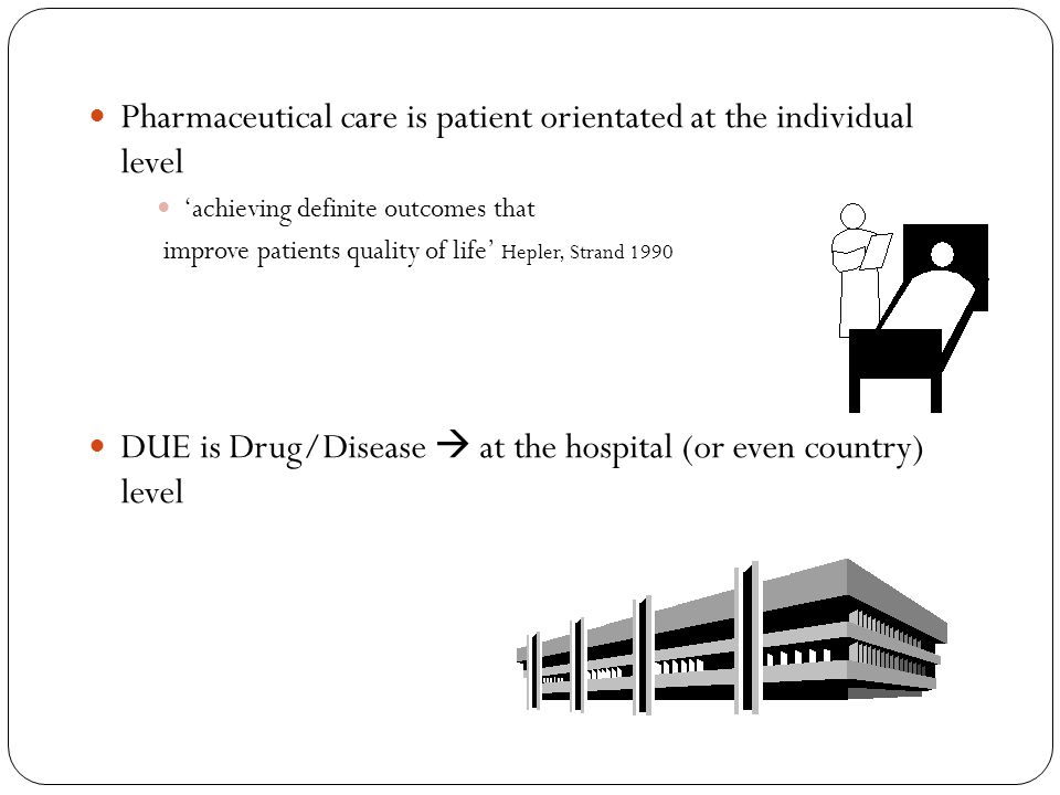 Pharmaceutical care is patient orientated at the individual level