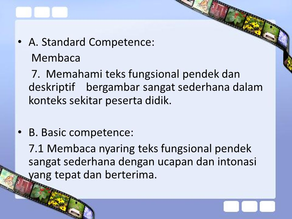 A. Standard Competence: