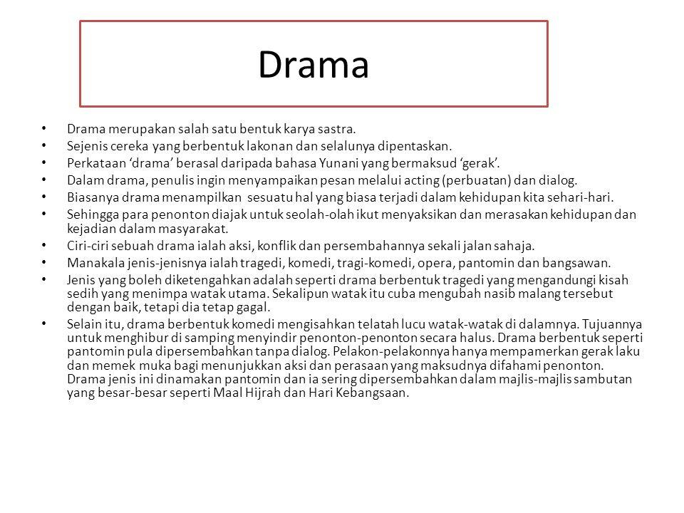 Drama Drama merupakan salah satu bentuk karya sastra.