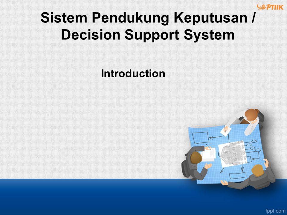 Sistem Pendukung Keputusan / Decision Support System