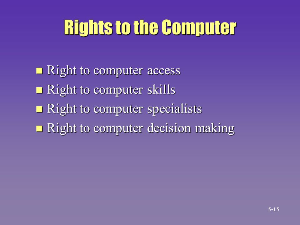Rights to the Computer Right to computer access