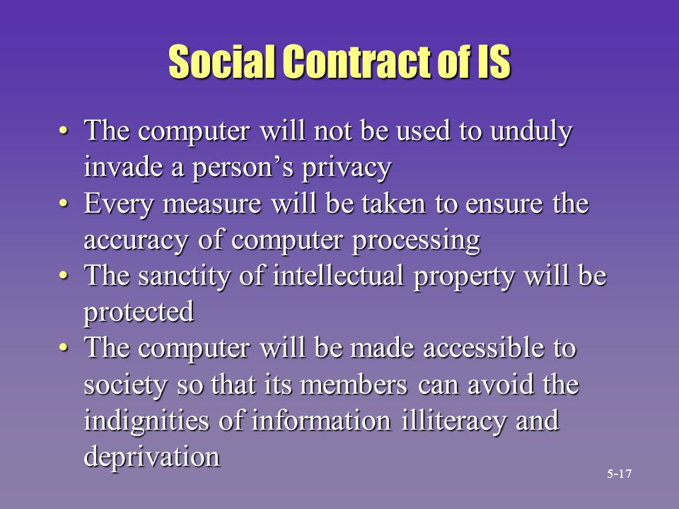 Social Contract of IS The computer will not be used to unduly invade a person's privacy.