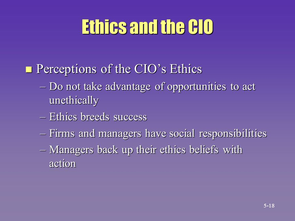 Ethics and the CIO Perceptions of the CIO's Ethics