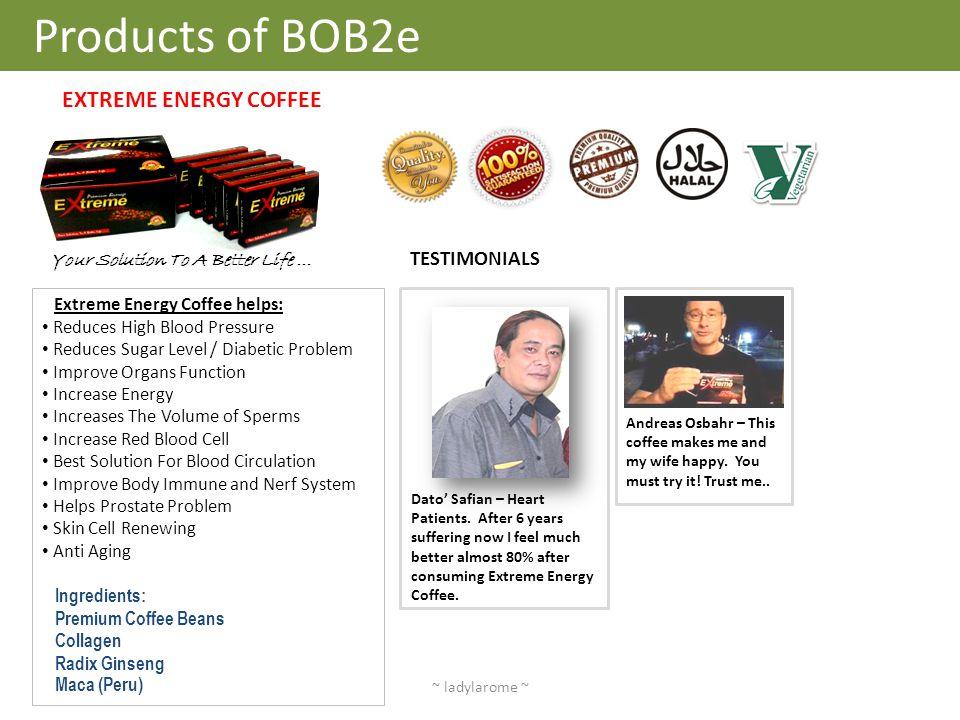 Products of BOB2e EXTREME ENERGY COFFEE TESTIMONIALS