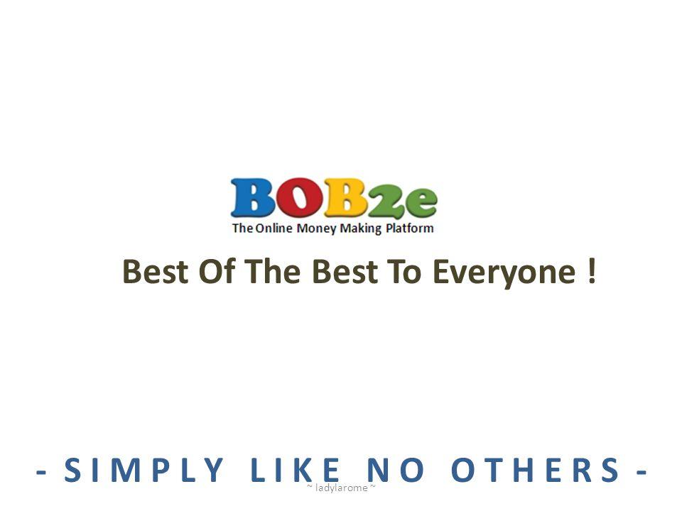 Best Of The Best To Everyone ! - S I M P L Y L I K E N O O T H E R S -
