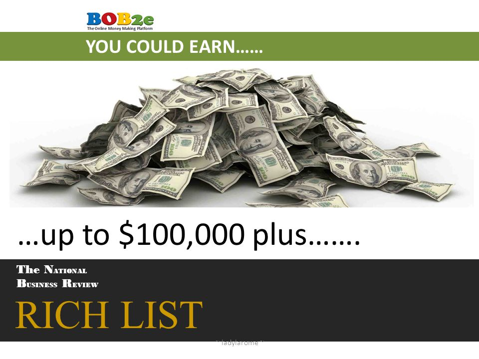 RICH LIST …up to $100,000 plus……. YOU COULD EARN…… The NATIONAL