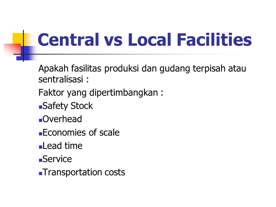 Central vs Local Facilities