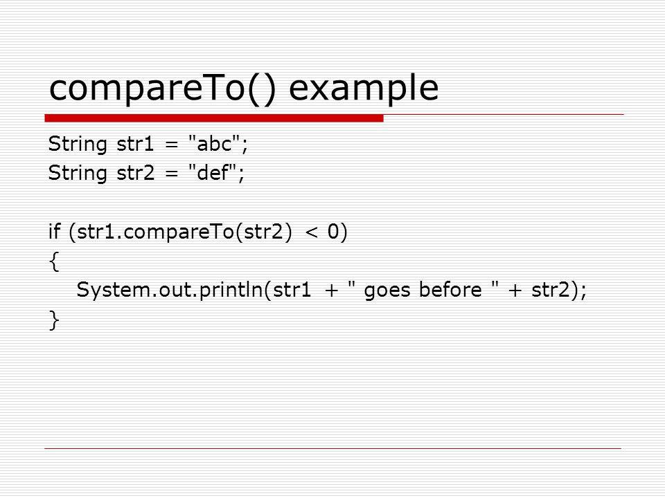 compareTo() example String str1 = abc ; String str2 = def ;