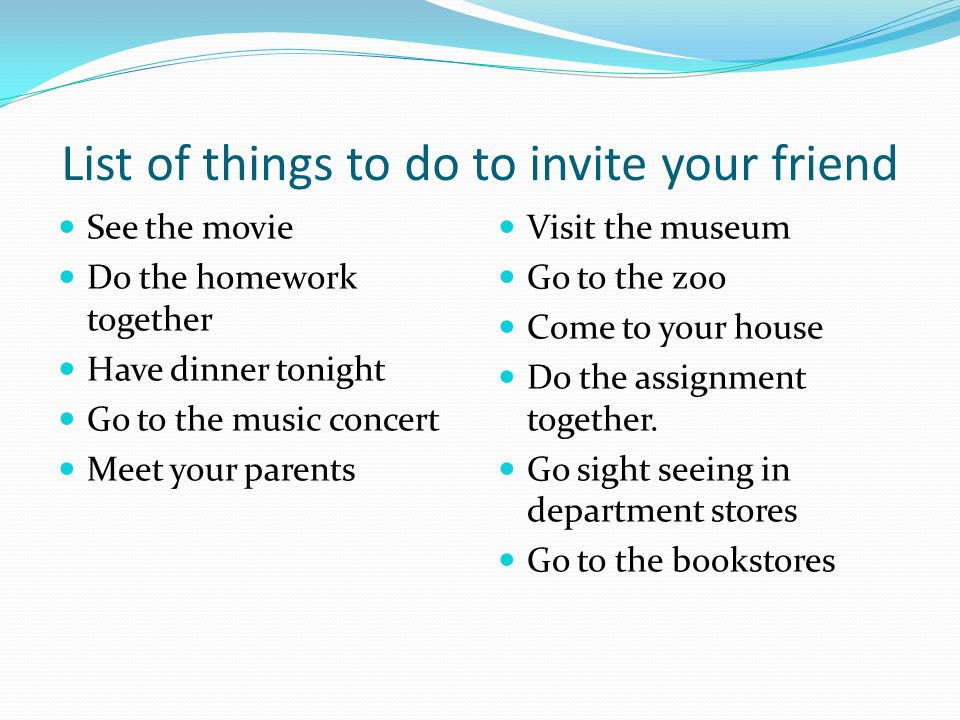 List of things to do to invite your friend