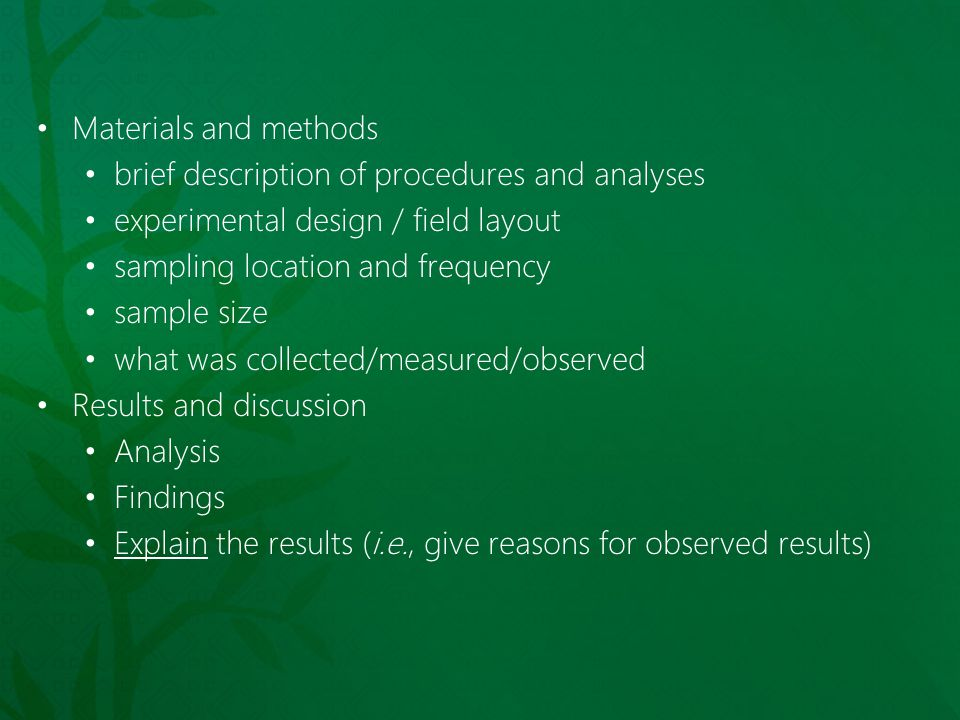 Materials and methods brief description of procedures and analyses. experimental design / field layout.