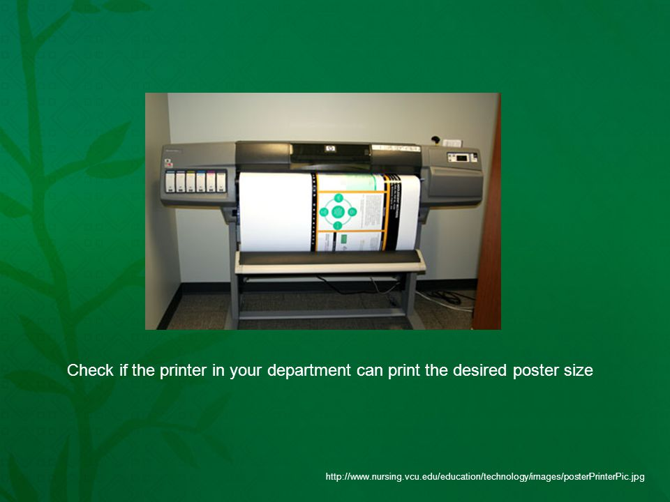 Check if the printer in your department can print the desired poster size