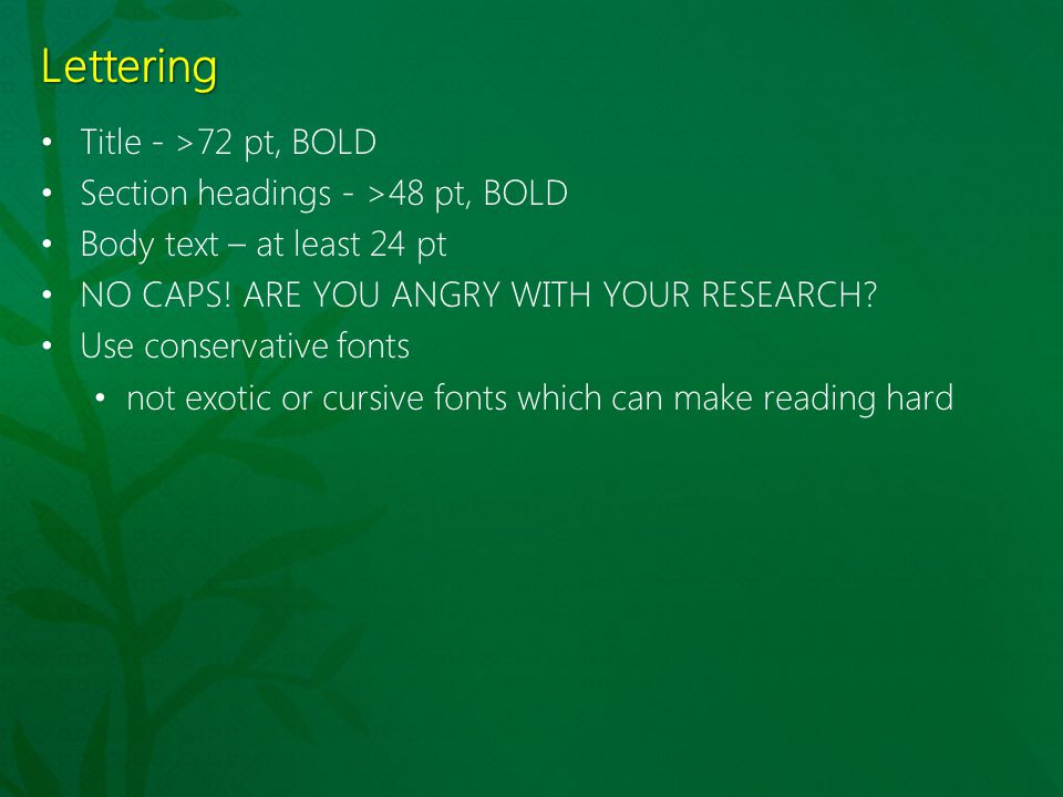 Lettering Title - >72 pt, BOLD Section headings - >48 pt, BOLD